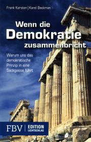 Wenn die Demokratie zusammenbricht - von Frank Karsten & Karel Beckman