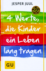 4 Werte, die Kinder ein Leben lang tragen - von Jesper Juul
